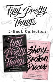 Tiny Pretty Things and Shiny Broken Pieces
