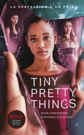 Tiny Pretty Things - édition tie-in - Le roman à l origine de la série Netflix