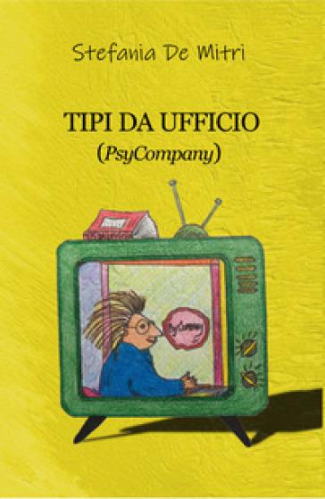 Tipi da ufficio (PsyCompany) - Stefania De Mitri |