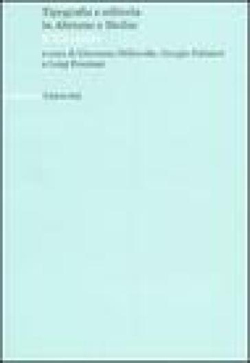 Tipografia e editoria in Abruzzo e Molise. Il XX secolo. Atti del convegno (Teramo-L'Aquila, 25-27 maggio 2005)