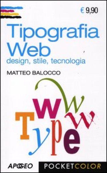 Tipografia web. Design, stile, tecnologia - Matteo Balocco | Thecosgala.com