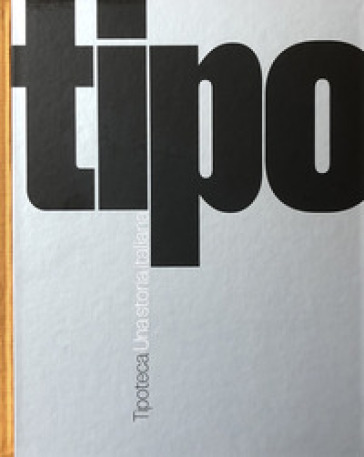 Tipoteca. Una storia italiana. Ediz. italiana e inglese - C. Rocci | Thecosgala.com