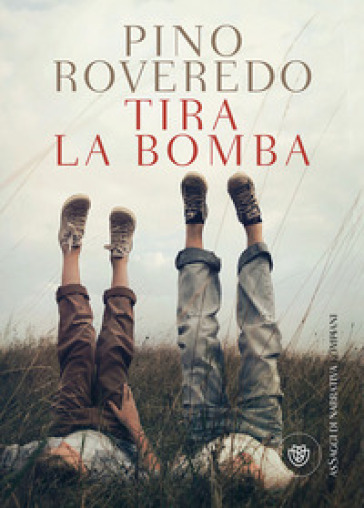 Tira la bomba - Pino Roveredo | Kritjur.org