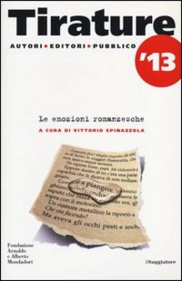 Tirature 2013. Le emozioni romanzesche - Vittorio Spinazzola pdf epub