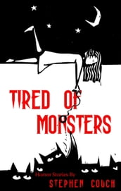 Tired of Monsters