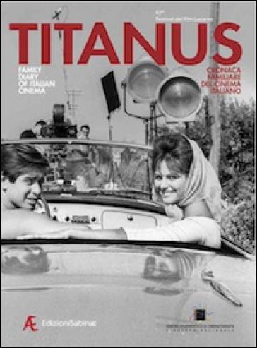 Titanus. Cronaca familiare del cinema italiano. Ediz. italiano e inglese - Sergio M. Germani |