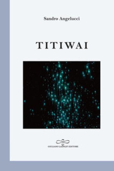 Titiwai - Sandro Angelucci   Kritjur.org