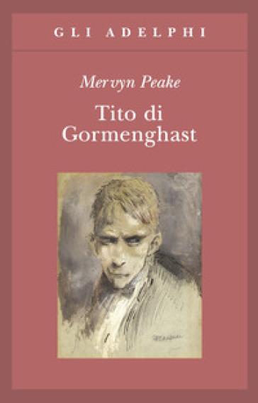 Tito di Gormenghast - Mervyn Peake | Rochesterscifianimecon.com