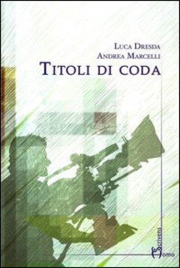 Titoli di coda - Luca Dresda |
