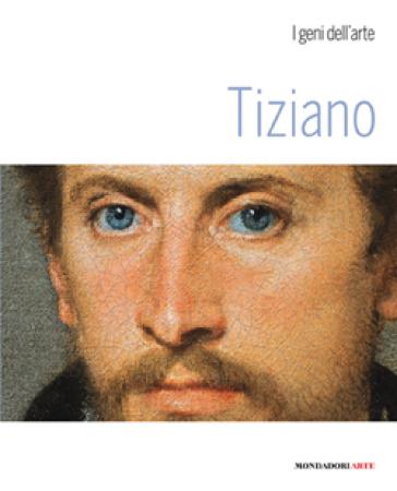Tiziano. Ediz. illustrata - Stefano Zuffi |