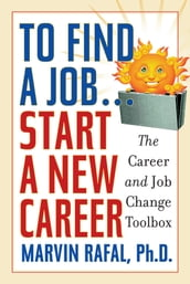 To Find a Job . . . Start a New Career