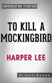 To Kill a Mockingbird (Harperperennial Modern Classics) by Harper Lee Conversation Starters