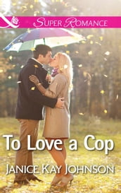 To Love a Cop (Mills & Boon Superromance)