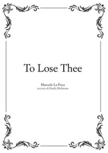 To lose thee - Manuele La Puca |