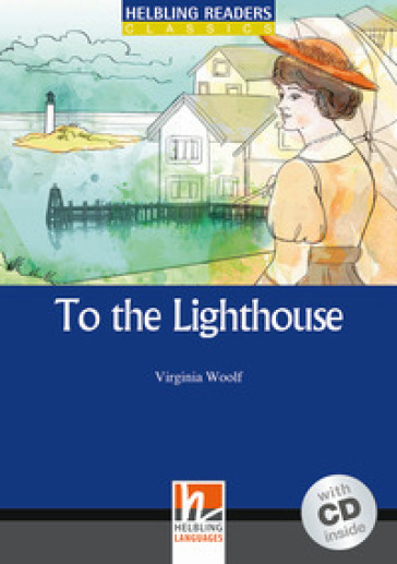 To the Lighthouse. Livello 5 (B1). Con CD Audio