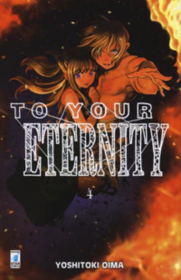 To your eternity. 4. - Yoshitoki Oima |