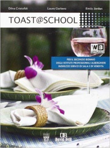 Toast @ school. Per gli Ist. alberghieri. Con e-book. Con espansione online - D. Cristofoli |