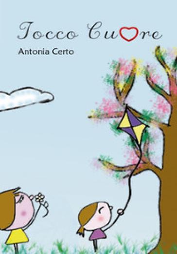 Tocco cuore - Antonia Certo | Rochesterscifianimecon.com