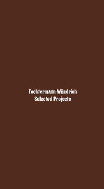 Tochtermann Wundrich. Selected projects. Ediz. italiana e inglese - Tochtermann Wundrich | Rochesterscifianimecon.com