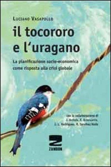 Il Tocororo e l'uragano. La pianificazione socio-economica come risposta alla crisi globale - Luciano Vasapollo | Thecosgala.com