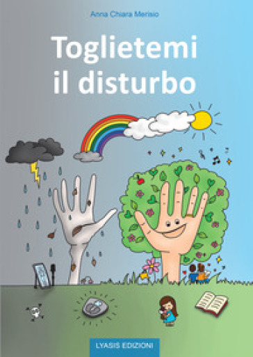 Toglietemi il disturbo - Anna Chiara Merisio |