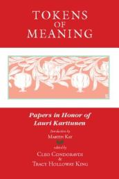 Tokens of Meaning - Papers in Honor of Lauri Karttunen