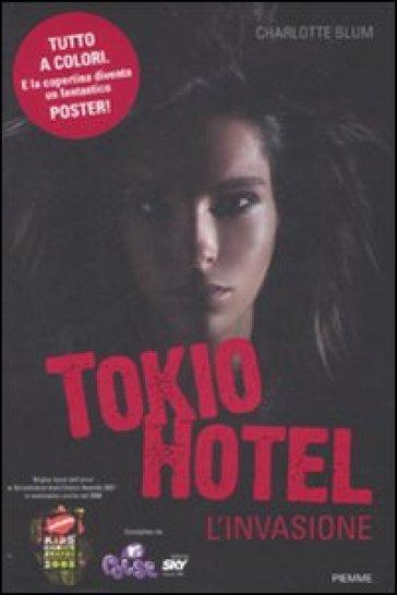 Tokio Hotel. L'invasione - Charlotte Blum | Thecosgala.com