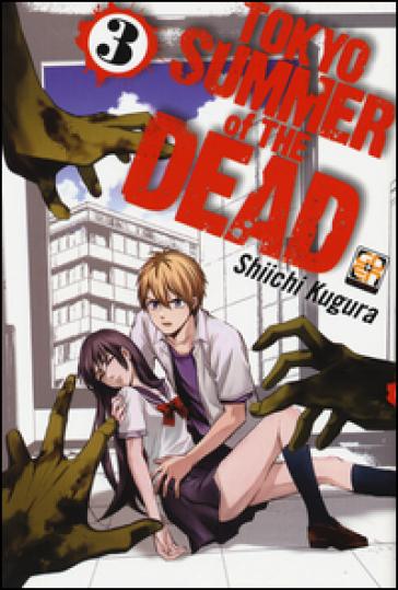 Tokyo summer of the dead. 3. - Shiichi Kugura | Rochesterscifianimecon.com