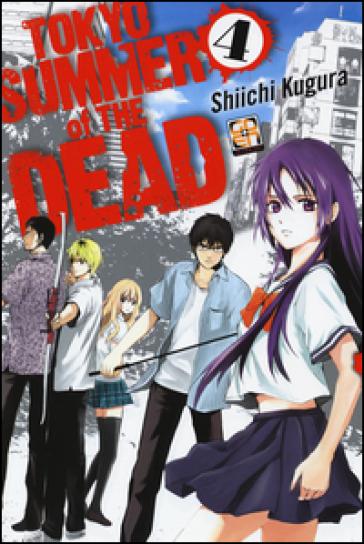 Tokyo summer of the dead. 4. - Shiichi Kugura |