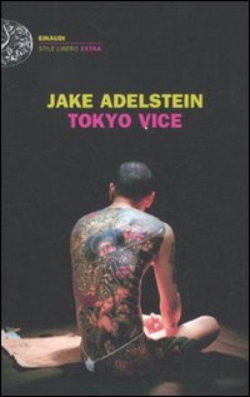 Tokyo vice - Jake Adelstein pdf epub