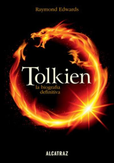 Tolkien, la biografia definitiva - RAYMOND EDWARDS |