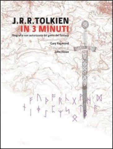 Tolkien in 3 minuti - Gary Raymond | Thecosgala.com
