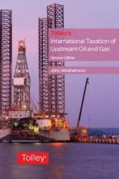 Tolley s International Taxation of Upstream Oil and Gas