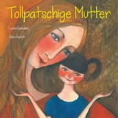 Tollpatschige Mutter