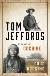 Tom Jeffords: Friend of Cochise