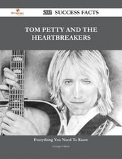 Tom Petty and the Heartbreakers 202 Success Facts - Everything you need to know about Tom Petty and the Heartbreakers