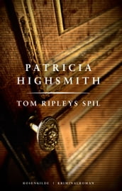Tom Ripleys spil. En Patricia Highsmith krimi.