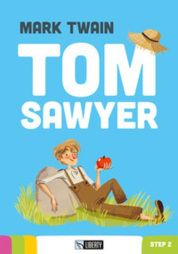Tom Sawyer. Con File audio per il download - Mark Twain  