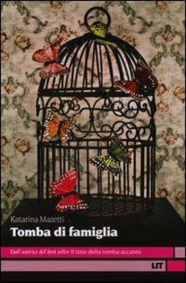 Tomba di famiglia - Katarina Mazetti | Ericsfund.org