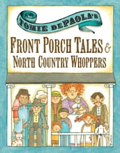 Tomie dePaola s Front Porch Tales and North Country Whoppers