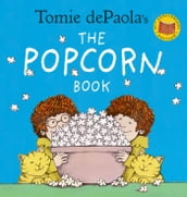 Tomie dePaola s The Popcorn Book (40th Anniversary Edition)