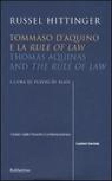 Tommaso d'Aquino e la «Rule of law»-Thomas Aquinas and «The rule of law» - Russel Hittinger |