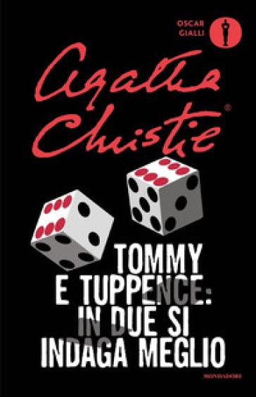 Tommy e Tuppence: in due si indaga meglio - Agatha Christie  