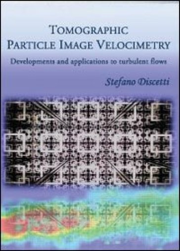 Tomographic Particle Image Velocimetry