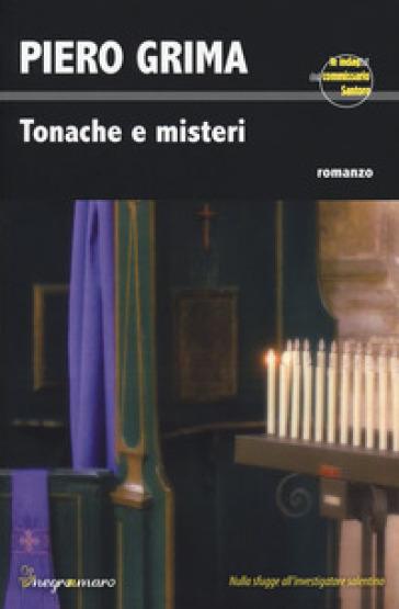 Tonache e misteri. Le indagini del commissario Santoro - Piero Grima |