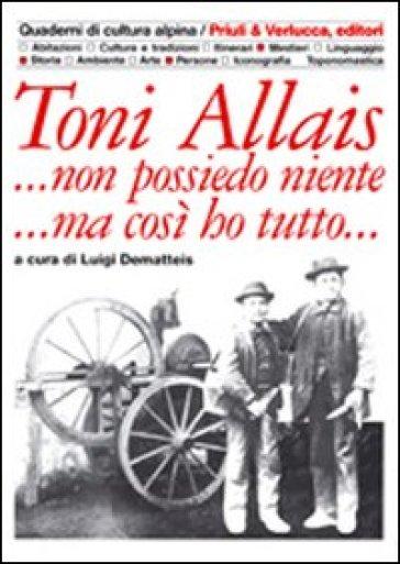 Toni Allais... Non possiedo niente... Ma così ho tutto - Luigi Dematteis | Kritjur.org