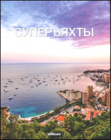 Tony Harris, the superyacht book. Ediz. russa