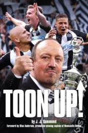 Toon Up - The Story of Newcastle United Championship Season 2016/17