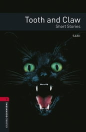 Tooth and Claw - Short Stories Level 3 Oxford Bookworms Library