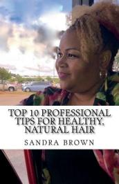 Top 10 Professional Tips for Healthy, Natural Hair